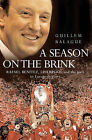 A Season on the Brink: Rafael Benitez, Liverpool and the Path to European Glory by Guillem Balague (Hardback, 2005)