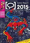 Comic Report 2015 von Volker Hamann und Matthias Hofmann (2015, Taschenbuch)