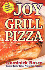 The Joy of Grill Pizza by Dominick Bosco (Paperback / softback, 2010)