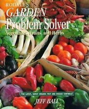 Rodale's Garden Problem Solver: Vegetables, Fruits, and Herbs