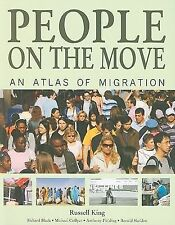 People on the Move: An Atlas of Migration by King, Russell