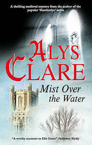 Clare-Alys-Mist-Over-the-Water-An-Aelf-Fen-Mystery-Very-Good-Book