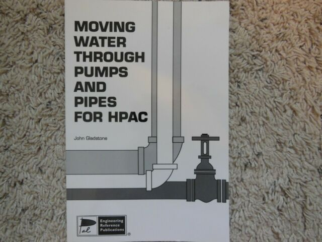 Moving Water Through Pumps and Pipes for HPAC by John Gladstone