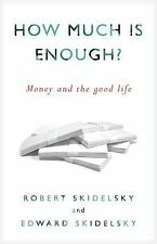 How Much is Enough?: Money and the Good Life-ExLibrary