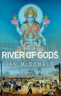McDonald, Ian .. River of Gods