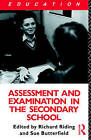 Assessment and Examination in the Secondary School: A Practical Guide for Teachers and Trainers by Susan Butterfield, Richard Riding (Paperback, 1990)