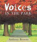 Voices in the Park by Anthony Browne (Paperback / softback, 2001)