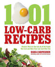 1,001 Low-Carb Recipes: Hundreds of Delicious Recipes from Dinner to Dessert That Let You Live Your Low-Carb Lifestyle and Never Look Back by Dana Carpender (Paperback, 2010)