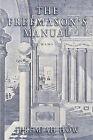The Freemason's Manual by Jeremiah How (Paperback / softback, 2009)