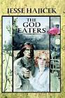 The God Eaters by Jesse Hajicek 9781847288653 Paperback 2006