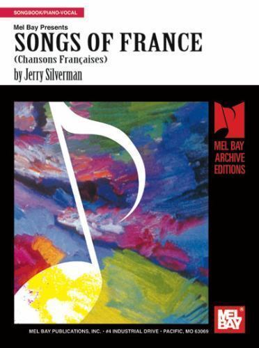 Songs of France [Mel Bay Archive Editions] Silverman, Jerry