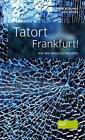 Tatort Frankfurt von Udo Scheu und Heike Borufka (2014, Taschenbuch)