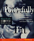 Powerfully Fit: Dozens of Ways to Boost Strength, Increase Endurance and Chisel Your Body by Men's Health, et al., Brian Chichester, Jack Croft (Paperback, 1996)