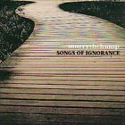 Songs of Ignorance by Murry the Hump (CD, Jan-2001, Too Pure)
