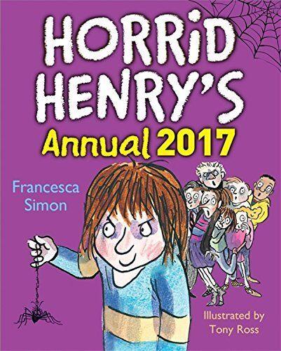 1 of 1 - Horrid Henry Annual 2017 By Francesca Simon, Tony Ross