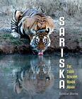 Sariska: The Tiger Reserve Roars Again by Sunayan Sharma (Paperback, 2015)