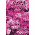 I Am with You: Poems Inspired by God by Karen Chisholm (Paperback / softback, 2014)
