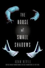 The House of Small Shadows by Adam Nevill (2014, Hardcover)
