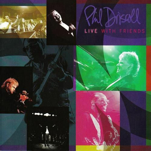 PHIL DRISCOLL - Live With Friends NEW CD