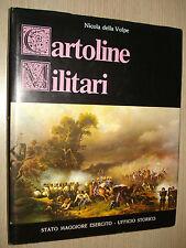 BOOK CARTOLINE MILITARI NICOLA DELLA VOLPE STATO MAGGIORE ESERCITO EDIZIONE 1983