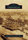 Greenwood by The Museum and Railroad Historical Center, Stacey Thompson, Bethany Wade (Paperback / softback, 2014)