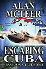 Escaping Cuba by Alan McTeer (Paperback / softback, 2012)