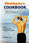 Bodyart Cookbook: Performance Nutrition Professionals Rely on by Tanya Lee (Paperback / softback, 2000)