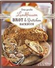Das große Landfrauen Brot & Brötchen Backbuch (2015, Gebundene Ausgabe)