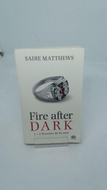 Fire after dark, Tome 1 : L'étreinte de la nuit - Sadie Matthews - Milady