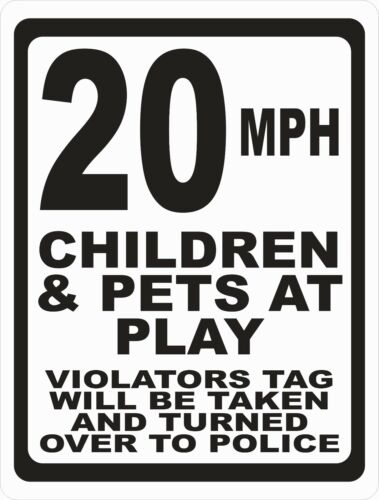 Speed Limit Sign Children /& Pets at Play Violators to Police Size Speed Options