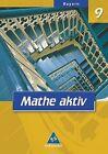 Mathe aktiv 9. Schülerband. Bayern. Hauptschule - Ausgabe 2004 von Eugen Bauhoff und Alexander Wynands (2007, Gebundene Ausgabe)