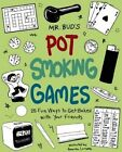 Mr. Bud's Pot Smoking Games: 25 Fun Ways to Get Baked with Your Friends by Mr.Bud (Paperback, 2014)
