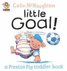Little Goal! by Colin McNaughton (Paperback, 2002)