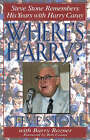 Where's Harry?: Steve Stone Remembers 25 Years with Harry Caray by Steve Stone (Hardback, 1999)