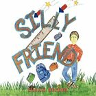 Silly Friend 9781452002446 by Susan Becher Paperback