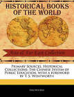 Primary Sources, Historical Collections: The Chinese System of Public Education, with a Foreword by T. S. Wentworth by Ping Wen Kuo (Paperback / softback, 2011)