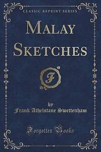 NEW-Malay-Sketches-Classic-Reprint-by-Frank-Athelstane-Swettenham