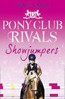 Showjumpers (Pony Club Rivals, Book 2) by Stacy Gregg (Paperback, 2010)