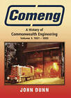 Comeng: A History of Commonwealth Engineering Vol I 1921 - 1955 by John Dunn (Hardback, 2006)