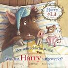 Der schreckliche Krach - Was hat Harry aufgeweckt? / Harry & Lil Bd.2 von Julia Copus (2015, Gebundene Ausgabe)