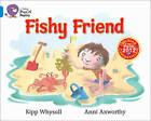 Fishy Friend: Band 04/Blue by Kipp Whysall (Paperback, 2013)