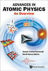 Advances in Atomic Physics: An Overview by David Guery-Odelin, Claude Cohen-Tannoudji (Hardback, 2011)