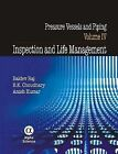 Pressure Vessels and Piping: Inspection and Life Management: v. 4 by Alpha Science International Ltd (Hardback, 2009)