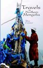 Travels in Northern Mongolia 9781413442748 by Don Croner Paperback