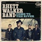Come to The River 0083061094027 by Rhett Band Walker CD