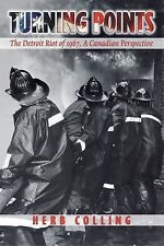 Turning Points: The Detroit Riot of 1967, a Canadian Perspective-ExLibrary