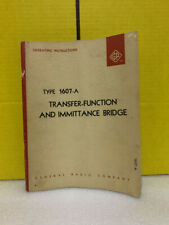 General Radio Type 1607 A Transfer Function Amp Immittance Bridge Operating Manual