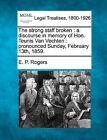 The Strong Staff Broken: A Discourse in Memory of Hon. Teunis Van Vechten: Pronounced Sunday, February 13th, 1859. by Ebenezer Platt Rogers (Paperback / softback, 2010)
