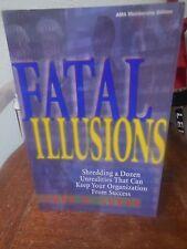 Fatal Illusions James R Lucas Shedding Dozen Unrealities That Keep Organization