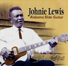 Alabama Slide Guitar by Johnie Lewis (CD, Jan-1998, Arhoolie)